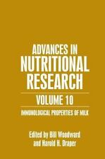 Advances in Nutritional Research: Immunological Properties of Milk Vol. 10 10...