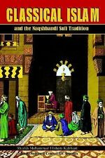 Classical Islam and the Naqshbandi Sufi Tradition by Muhammad Kabbani (2004,...