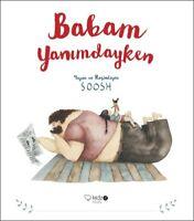 Babam Yanimdayken  (Yeni Türkce Kitap)