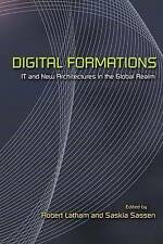 Digital Formations: IT and New Architectures in the Global Realm, Good Condition