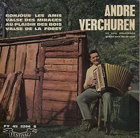 45TRS VINYL 7''/ FRENCH EP ANDRE VERCHUREN / BONJOUR LES AMIS + 3