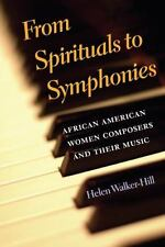 From Spirituals to Symphonies: African-American Women Composers & Their Music b