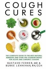 Cough Cures : The Complete Guide to the Best Natural Remedies and...