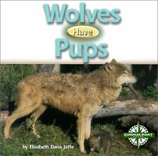 Wolves Have Pups (Animals and Their Young)