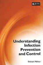 Understanding Infection Prevention & Control by Shaheen Mehtar (Paperback, 2010)