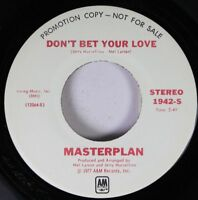 Soul Promo Nm! 45 Masterplan - Don'T Bet Your Love / {} On Irvin Music, Inc