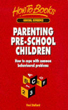 NEW Parenting Pre-School Children: How to cope with common behavioural problems