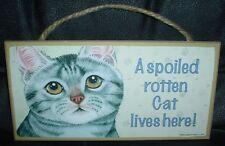 Grey Tabby A Spoiled Rotten Cat Lives Here Wooden Plaque