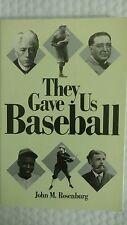 They Gave Us Baseball : The Twelve Extraordinary Men Who Shaped the Major League