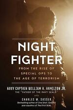 Night Fighter : From the Rise of Special Ops to the Age of Terrorism by...