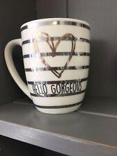 Ceramic Mug White Silver Gold Heart Hello Gorgeous Birthday Gift Valentines Love