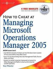 How to Cheat: How to Cheat at Managing Microsoft Operations Manager 2005 by...