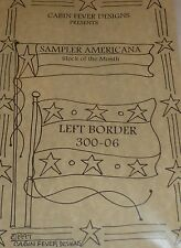 "Cabin Fever Designs ""SAMPLER AMERICANA"" BLOCK OF THE MONTH #'S 4,6,&7"
