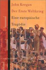Der Erste Weltkrieg - Eine europäische Tragödie - John Keegan 1. WK Geschichte