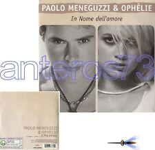 """PAOLO MENEGUZZI & OPHELIE """"IN NOME DELL'AMORE"""" RARO CDsingolo PROMO"""