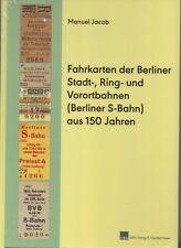 Fahrkarten der Berliner Stadt-, Ring- und Vorortbahnen aus 150 Jahren