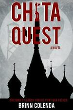 Chita Quest : One Man's Search for His POW/MIA Father by Brinn Colenda (2014,...