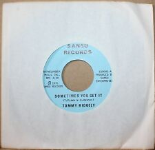 TOMMY RIDGELY **Sometimes You Get It** WHAT A MESS N.O. Soul 45 on SANSU 10001
