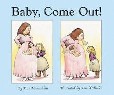 NEW - Baby, Come Out! by Fran Manushkin