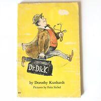 Dr. Dick by Dorothy Kunhardt 1974 Children's Book