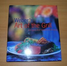 Weber's Art of the Grill by Weber Company Book NEW