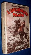 L' avventuriero della Pampa / Franco Pelizzari
