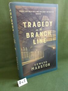 Edward Marston  TRAGEDY ON THE BRANCH LINE FIRST EDITION HB NEW & UNREAD