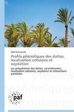 Profils Phénoliques des Dattes, Localisation Cellulaire et Oxydation by...