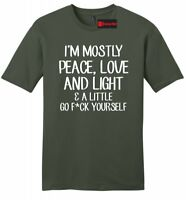 Mostly Peace Love Light Little Go F Yourself Funny Mens Soft T Shirt Yoga Tee Z2