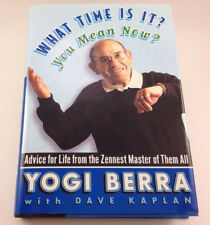Yogi Berra What Time Is It? You Mean Now? : Advice for Life