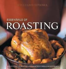 Williams-Sonoma Essentials of Roasting: Recipes and techniques for delicious