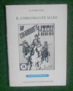 AUTORI VARI IL COMANDANTE MARK LE GUIDE DEL COLLEZIONISTA TESAURO EDITORE 1994