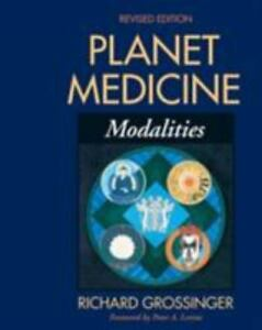 Planet Medicine, Revised Edition: Modalities, Richard Grossinger, Good Book