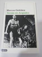TARZAN EN ACAPULCO MARCOS ORDOÑEZ LIBRO EDITORIAL DESTINO 2001