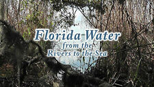 """""""Waterways Of Scenic Florida"""", Rivers, Lakes, Ocean Relaxation & Meditation Dvd"""