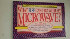 What Else Can I Do With My Microwave Paperback –1993 by Ruth Spear (Author)