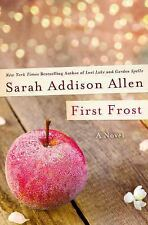 First Frost by Sarah Addison Allen (2015, Hardcover)