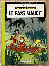 "TL GOLDEN CREEK JOHAN PIRLOUIT PEYO "" PAYS MAUDIT "" ETAT NEUF"
