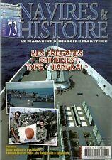 "NAVIRES ET HISTOIRE N° 73 / LES FREGATES CHINOISES TYPE ""JIANGKAI """