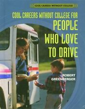 Careers Without College for People Who Love to Drive (Cool Careers Wit-ExLibrary