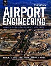 NEW : Airport Engineering : Planning, Design, & Development of 21st 4ED NTL ED