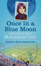 Once in a Blue Moon: Life, Love and Manchester City,Worthington, Steve,New Book