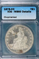 1875-CC ICG MS60 Details CHOPMARKED TRADE Dollar!! #FO1