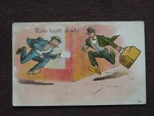 MAKE HASTE SLOWLY Vtg COMIC POSTCARD - MEN ABOUT TO RUN INTO EACH OTHER