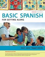 BASIC SPANISH FOR GETTING ALONG ENHANCED EDITION ANA C. JARVIS & R. LEBREDO NEW