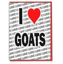 Greeting Card - Birthday Card - I Love Goats