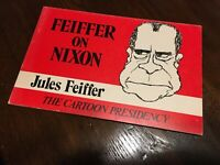 FEIFFER ON NIXON: Richard Nixon CARTOON PRESIDENCY By Jules Feiffer First Ed