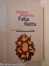 FALSA GATTA Luciano Angelino Edizioni Sottotraccia Qui Ora 1 1995 libro romanzo