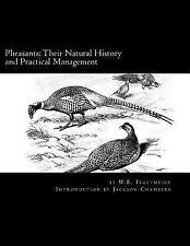 Raising Pheasants: Pheasants: Their Natural History and Practical Management...
