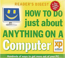 How to Do Just About Anything on a Computer: Windows XP Edition by Reader's Dige